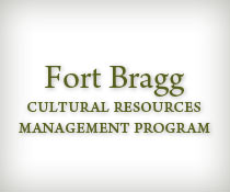 Fort Bragg Cultural Resources Management Program