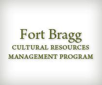 Fort Bragg Cultural Resources Management Program