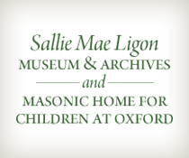 Sallie Mae Ligon Museum & Archives & Masonic Home for Children at Oxford