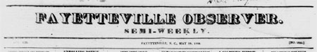 Civil War Era Issues of the Fayetteville Observer Now Online