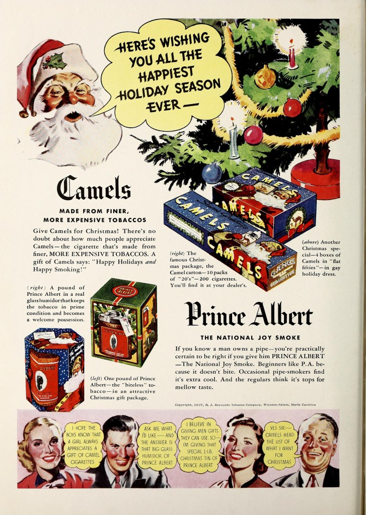 "1937: ""A gift of Camels says: ""Happy Holidays AND Happy Smoking!"""""