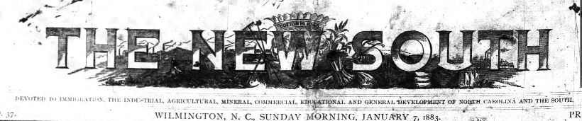 January 7, 1883 masthead of the Wilmington Paper, The New South