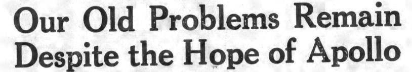 "Headline reading ""Our Old Problems Remain Despite the Hope of Apollo"""