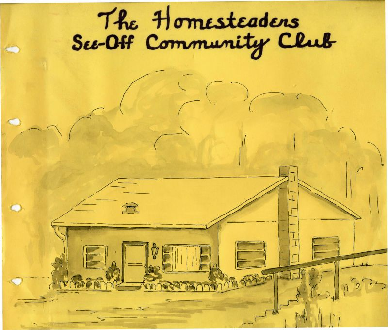 Bright yellow scrapbook page with the title The Homesteaders See-Off Community Club and a line drawing of a one-story building