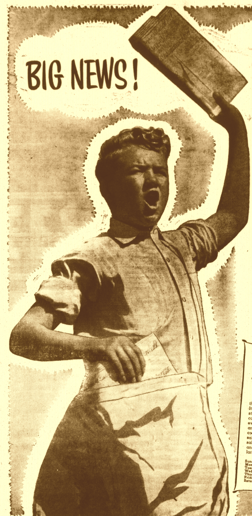 Sepia colored newspaper ad with boy holding folded newspaper, caption Big News!