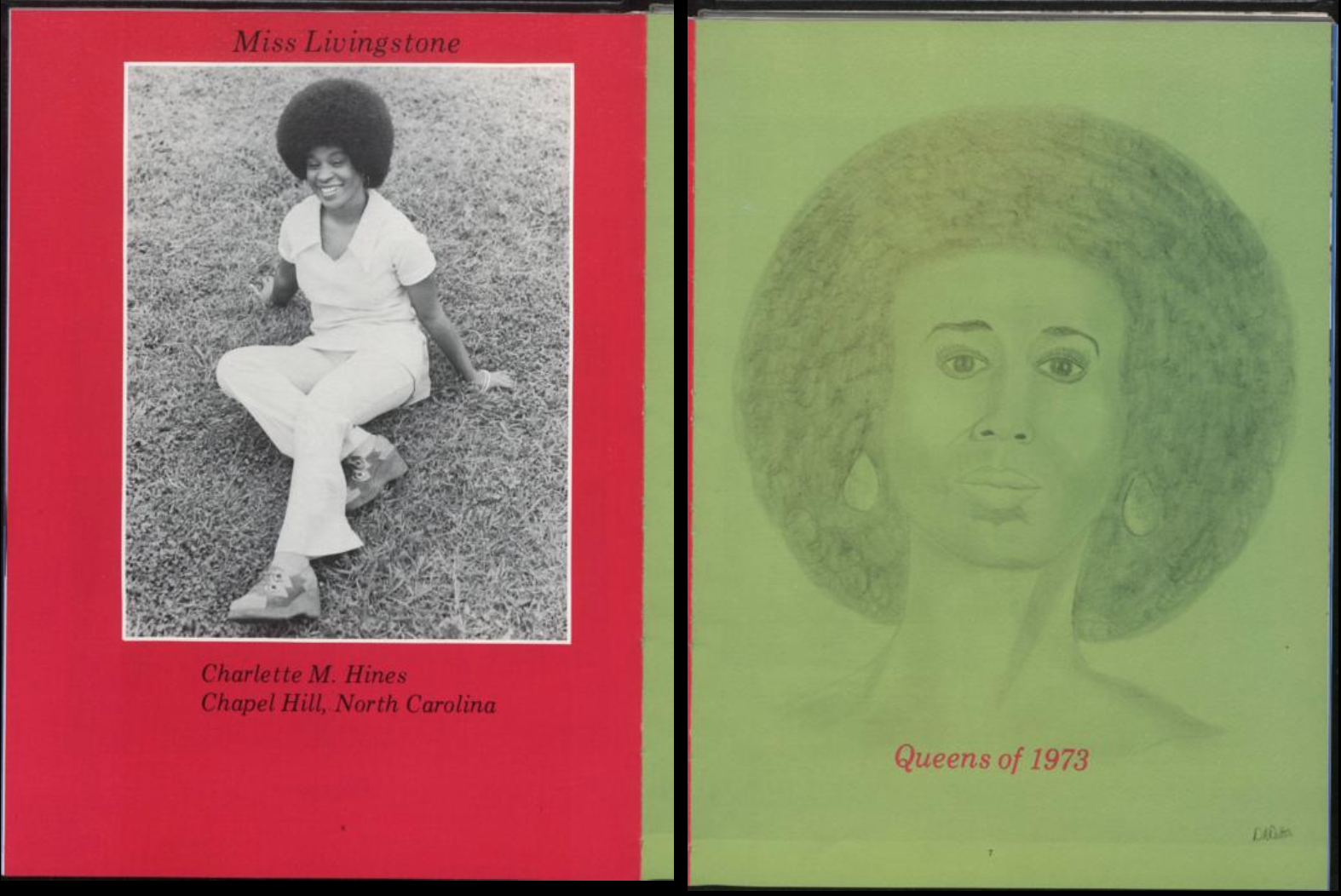 "Two-page spread from the 1973 Livingstone College yearbook The Livingstonian. The left page features a black-and-white photo of Miss Livingstone, Charlette M. Hines, against a red background. The right page shows a drawing of a head of a Black woman with an afro and large earrings on a green background; the text below the drawings states ""Queens of 1973""."