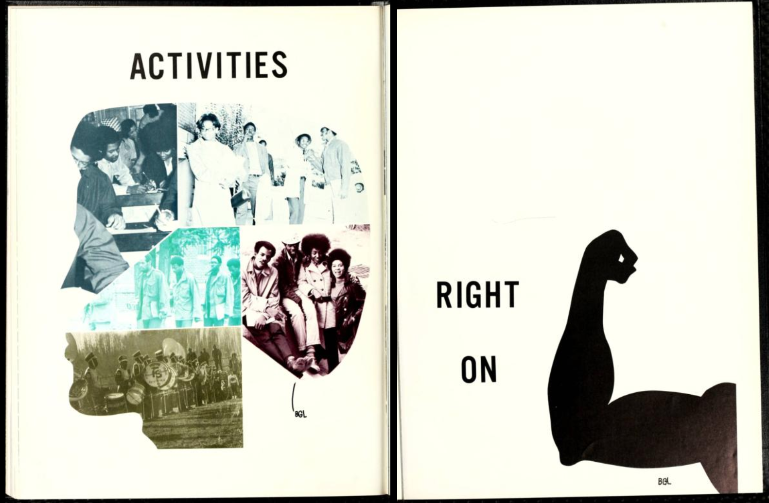 "Two-page spread from the 1971 Fayetteville State University yearbook, The Fayettevillian. The right page has various toned photos arranged in the shape of a head; the text above the head reads ""activities"". The right page has a drawing of an arm posed flexing the biceps; the text reads ""right on""."