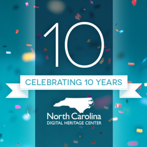 Celebrating 10 years NC Digital Heritage Center, with confetti background