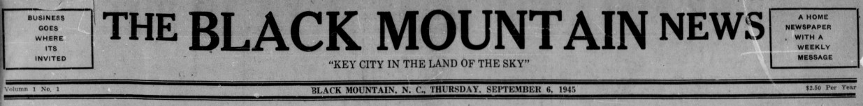 Masthead for The Black Mountain News on the first day of publication, September 6th, 1945.