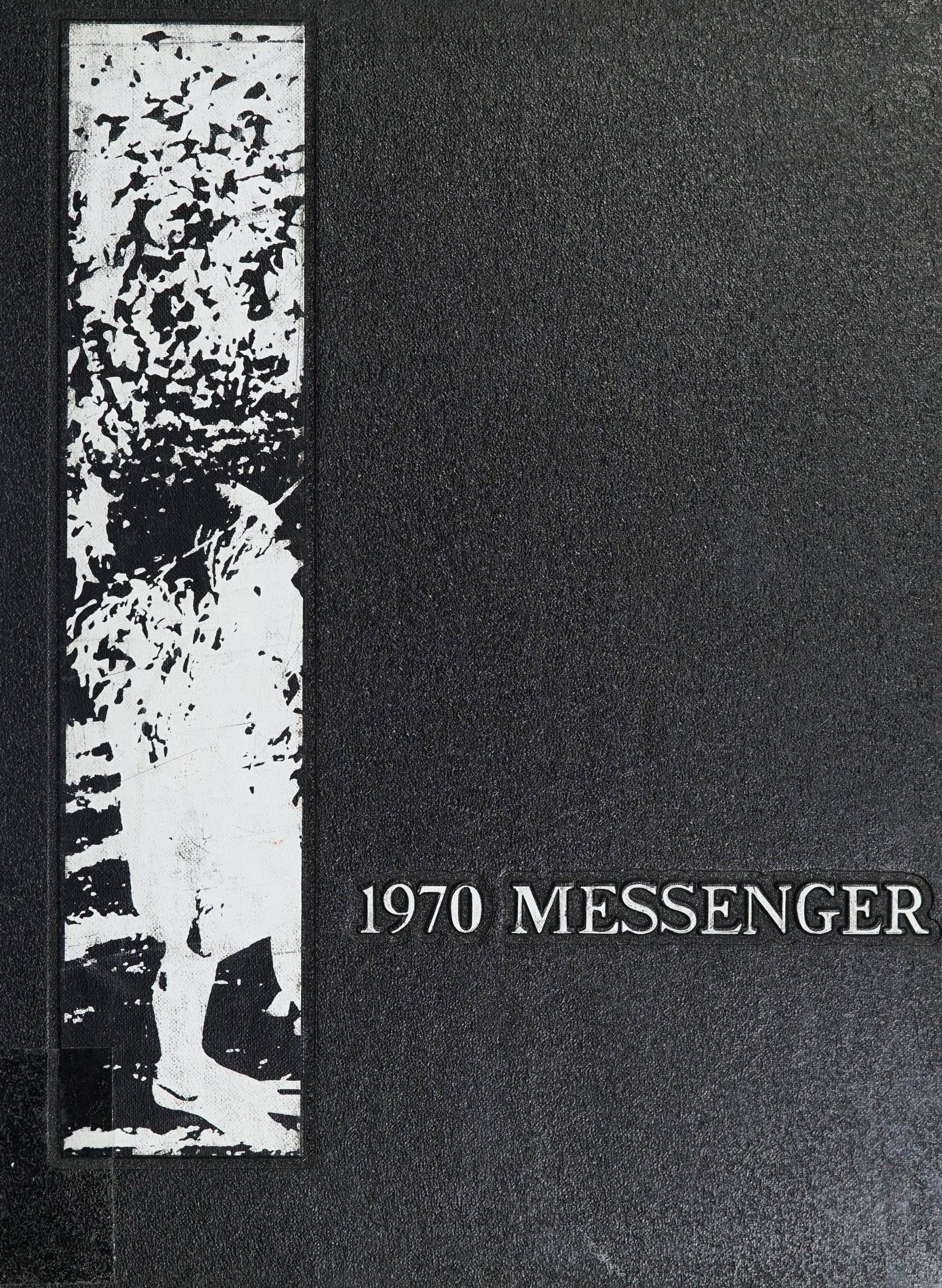 "Cover of the 1970 Durham yearbook. The page is cover is black with ""1970 Messenger"" in white writing. On the left side of the cover there is a strip of what appears to be an overly saturated black and white photo."