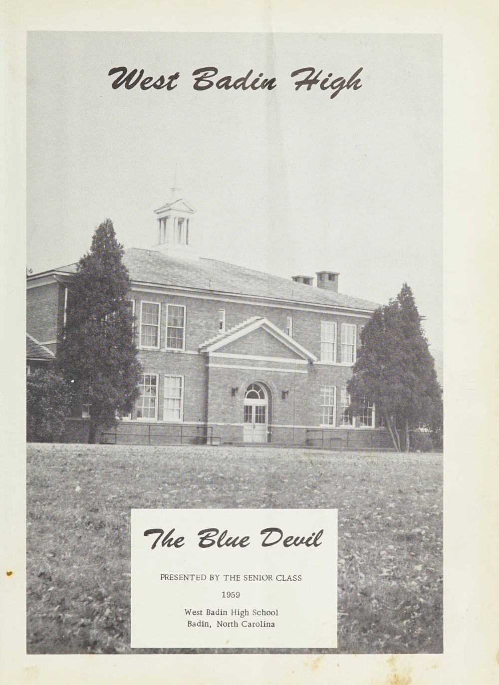 "West Badin Administration Building. Text under the photograph reads: ""The Blue Devil. Presented by the Senior Class 1959. West Badin High School Badin, North Carolina."""