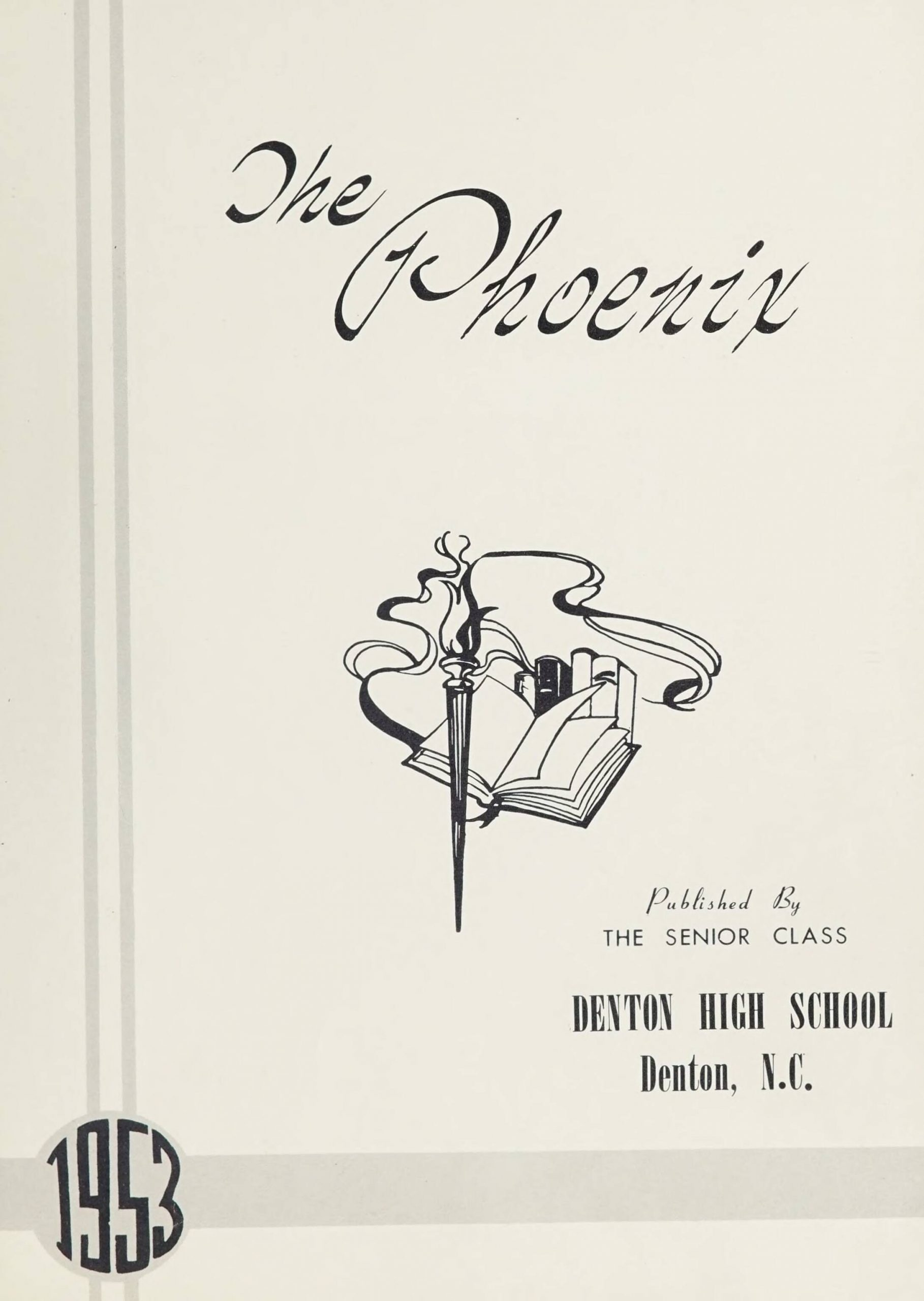 The Phoenix 1953. Published by the senior class of Denton High School in Denton, NC. Included on the page is a torch and an open book with blank pages.