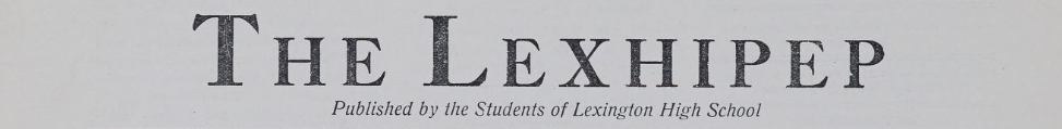 The Lexhipep. Published by the students of Lexington High School.
