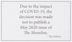 Image from the single page of the May 2020 issue of The Shoreline. It reads: Due to the impact of COVID-19, the decision was made not to publish a May 2020 issue of The Shoreline - The Editor.